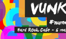 Vunk – #numai la 2 pe 6 martie la Hard Rock Cafe