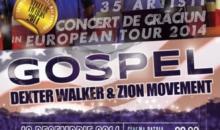 Concert extraordinar de muzica gospel Celebrate Christmas sustinut de Dexter Walker & Zion Movement