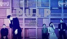 Pulp – A Film about Life, Death & Supermarkets + Afterparty