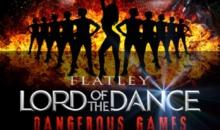 Dangerous Games – noul show LORD OF THE DANCE la Bucuresti