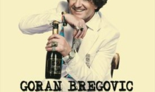"Turneul Goran Bregovic:  ""If you don't go crazy, you are not normal"""