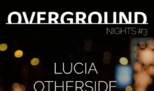 Overground Nights #3: Lucia, Otherside si Golan la Fratelli Studios