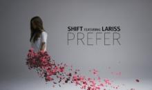 "Shift si Lariss lanseaza primul lor single impreuna – ""Prefer"""