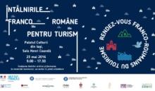 SECTORUL TURISTIC DIN ROMÂNIA ÎN DEZBATERE LA IAȘI în cadrul Întâlnirilor franco-române pentru turism