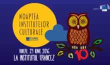 De Noaptea Institutelor Culturale – FILME, LITERATURĂ, MUZICĂ ȘI ARTE VIZUALE LA INSTITUTUL FRANCEZ