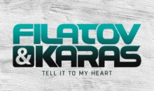 "FILATOV & KARAS – ""TELL IT TO MY HEART"""