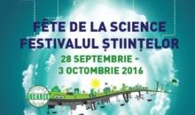 """Festivalul Științelor 2016, sub semnul """"Orașelor verzi"""""""