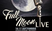 Full Moon Live la final de săptămână la Arenele Romane