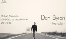 Concert Dan Byron solo pe 24 septembrie la Clubul Taranului