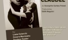 "Spectacol de teatru ""Fugato labile – Camille Claudel"", la sala Elvire Popesco"