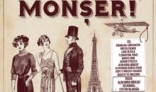 LA PARIS, MONȘER! – fantezie muzicală cu parfum interbelic, la Teatrul Nottara