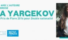 AUTOREA FRANCO-MAGHIARĂ NINA YARGEKOV,  LAUREATA PREMIULUI FLORE 2016, ÎNTÂMPINĂ PUBLICUL DIN ROMÂNIA