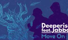 """Deeperise si Jabbar lanseaza single-ul si videoclipul """"Move On"""" in Romania"""