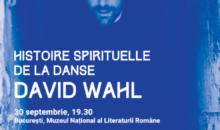 """""""Istoria spirituală a dansului"""" de și cu David Wahl – Dansul vorbelor"""