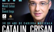 CATALIN CRISAN aniverseaza 30 de ani de cariera printr-un concert extraordinar, la Sala Palatului
