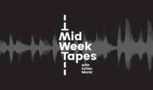 MidWeek Tapes w/ Iulian Morar