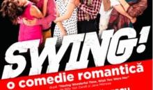 "De pe Broadway la Bucuresti – ""Swing!"", o comedie exceptionala, maine, la Grand Cinema & More"