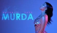 "Na7halie Sade lanseaza videoclipul piesei ""Murda"""