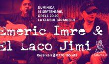 Concert Emeric Imre & Jimi El Laco la Clubul Țăranului