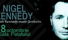 Cu cine vine insotit Nigel Kennedy pentru concertul de la Sala Palatului din Bucuresti