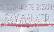 "Les Elephants Bizarres lanseaza piesa ""Skywalker"""