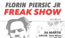 """Florin Piersic Jr. revine la ARCUB  în one-man show-ul """"FREAK SHOW"""""""