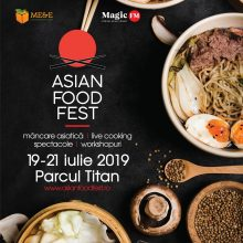 Asian Food Fest 19 - 21 iulie 2019