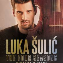 Luka Sulic – The Four Seasons, Vivaldi la Sala Palatului din Bucuresti