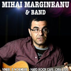 Concert Mihai Mărgineanu la Hard Rock Cafe, București