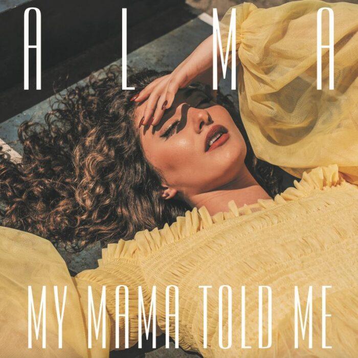 """ALMA lanseaza single-ul """"My Mama Told Me"""""""