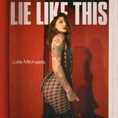 """JuliaMichaelslansează single-ul """"Lie Like This"""""""