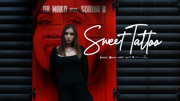 """Dr. Mako și Sorina B., fosta concurentă de la Vocea României, colaborează pentru piesa """"Sweet Tattoo"""""""