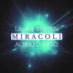 "Laura Bretan si Alberto Urso lanseaza piesa ""Miracoli"""