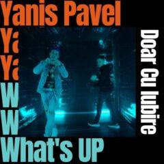 "Yanis Pavel lanseaza piesa ""Doar cu iubire"" feat. What's Up"