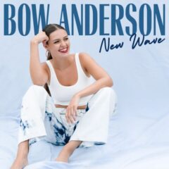 "Bow Anderson lanseaza EP-ul ""New Wave"""