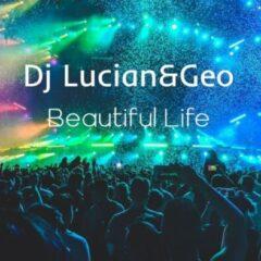 "Dj Lucian&Geo lanseaza piesa ""Beautiful Life"""