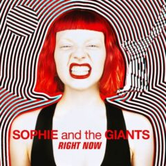 "Sophie and the Giants lansează single-ul ""Right Now"""