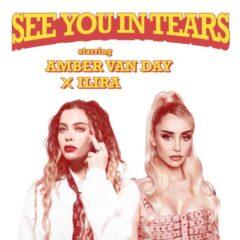 "Amber Van Day si Ilira lanseaza single-ul ""See You In Tears"""