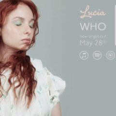 """Lucia lansează un nou single – WHO – primul cântec de pe următorul EP """"IMMERSIA"""""""