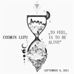 """COSMIN LUPU LANSEAZA PRIMUL SINGLE """"To Feel, Is to Be Alive"""", DE PE VIITORUL SAU EP, INTITULAT """"EVEREST"""""""